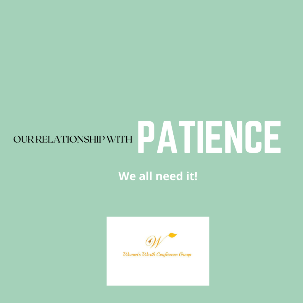 What is patience to you? How do you see patience working effectively in your life right now?